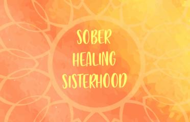 Sober Healing Sisterhood – virtual workshop